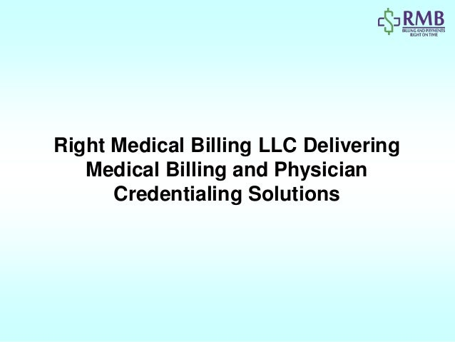 Right Medical Billing LLC Delivering Medical Billing and Physician Credentialing Solutions