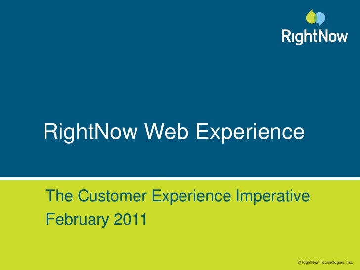 RightNow Web Experience<br />The Customer Experience Imperative<br />February 2011<br />