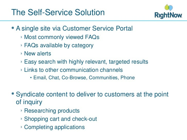 The Self-Service Solution<br />A single site via Customer Service Portal<br />Most commonly viewed FAQs<br />FAQs availabl...