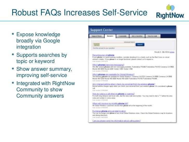 Robust FAQs Increases Self-Service <br />Expose knowledge broadly via Google integration<br />Supports searches by topic o...