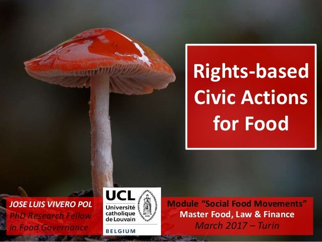 "Rights-based Civic Actions for Food Module ""Social Food Movements"" Master Food, Law & Finance March 2017 – Turin JOSE LUIS..."