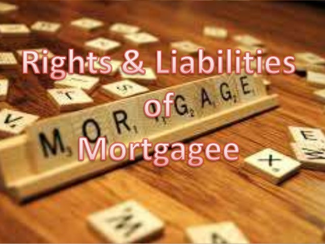 Rights Selling Rights: If borrower fails to return the loan in time then mortgagee has the right to sell the property of t...