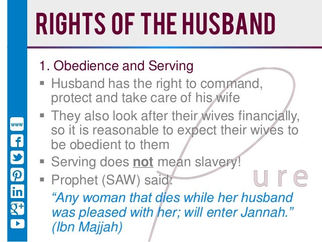 Ibn Majjah   12  Rights of the husband. Rights and responsibilities of Husband   The ameer of the home