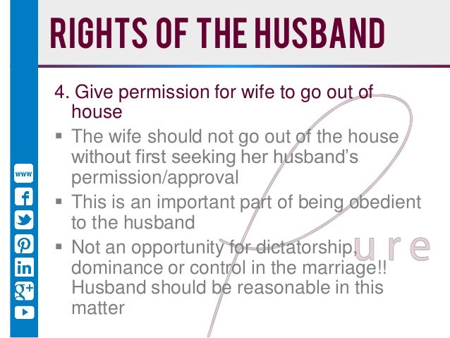 rights and responsibilities of husband the ameer of the homehusband should be reasonable in this matter; 15 rights of the husband 5