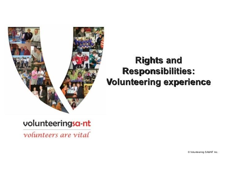 Rights and   Responsibilities:Volunteering experience                 © Volunteering SA&NT Inc.