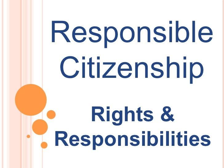 ResponsibleCitizenship   Rights &Responsibilities