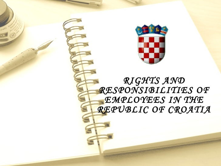 RIGHTS AND RESPONSIBILITIES OF EMPLOYEES IN THE REPUBLIC OF CROATIA