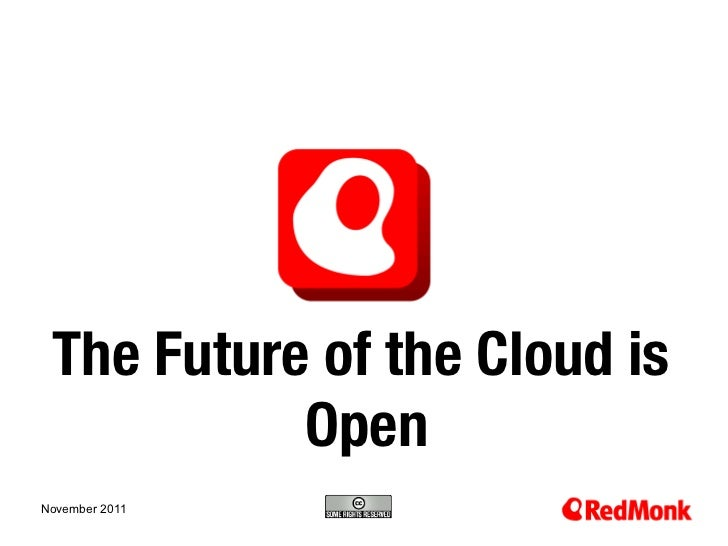 The Future of the Cloud is           OpenNovember 201110.20.2005