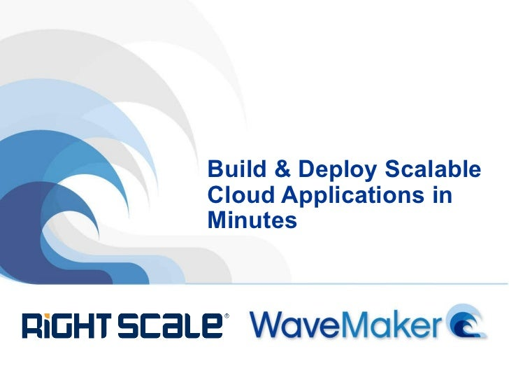Build & Deploy Scalable Cloud Applications in Minutes