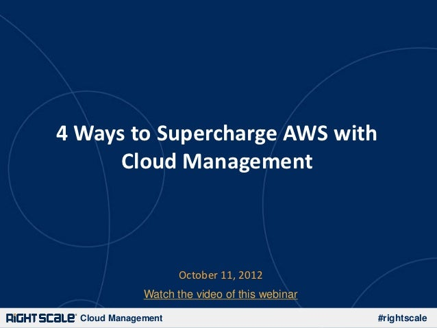 4 Ways to Supercharge AWS with      Cloud Management                     October 11, 2012              Watch the video of ...