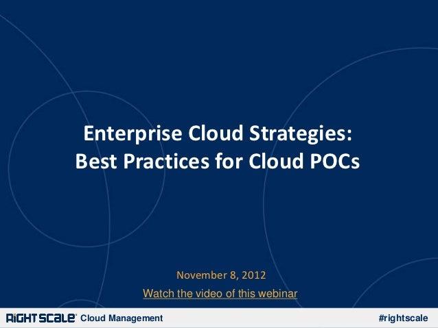 Enterprise Cloud Strategies:Best Practices for Cloud POCs                   November 8, 2012            Watch the video of...