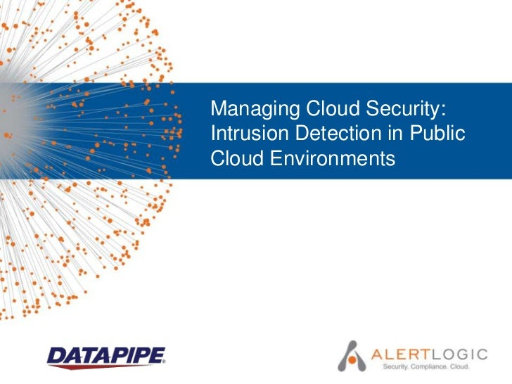 Managing Cloud Security:Intrusion Detection in PublicCloud Environments