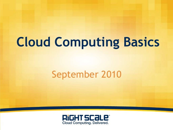 Cloud Computing Basics<br />September 2010<br />