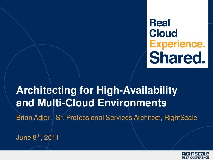 Architecting for High-Availability and Multi-Cloud Environments<br />Brian Adler - Sr. Professional Services Architect, Ri...