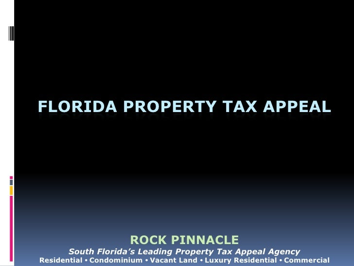 Florida property tax appeal<br />Rock Pinnacle<br />South Florida's Leading Property Tax Appeal Agency<br />Residential  ...