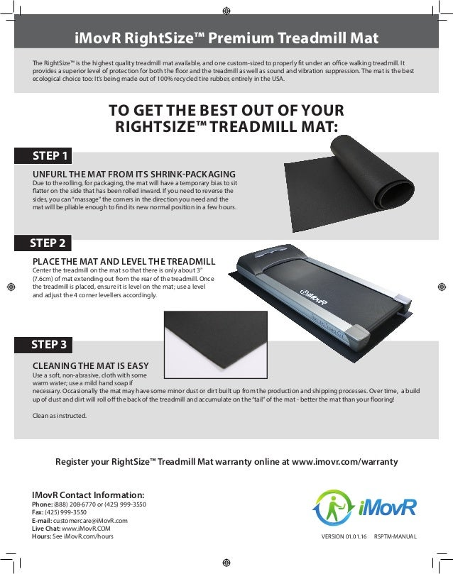iMovR RightSize™ Premium Treadmill Mat CLEANING THE MAT IS EASY Use a soft, non-abrasive, cloth with some warm water; use ...