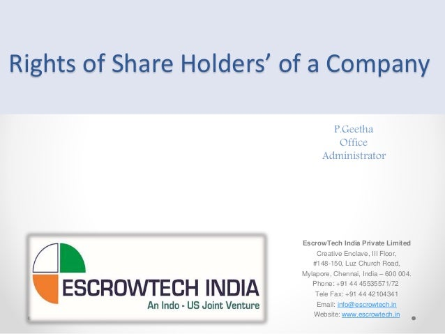 Rights of Share Holders' of a Company EscrowTech India Private Limited Creative Enclave, III Floor, #148-150, Luz Church R...