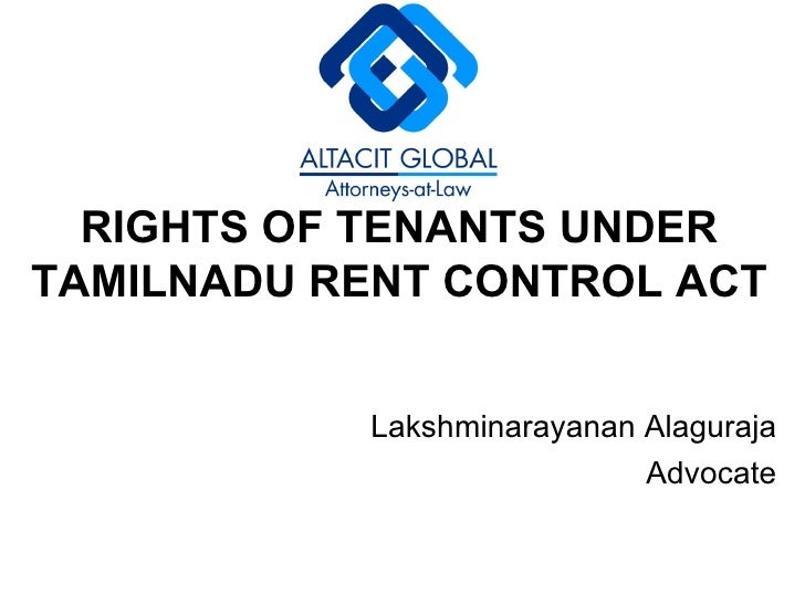 RIGHTS OF TENANTS UNDER TAMILNADU RENT CONTROL ACT Lakshminarayanan Alaguraja Advocate