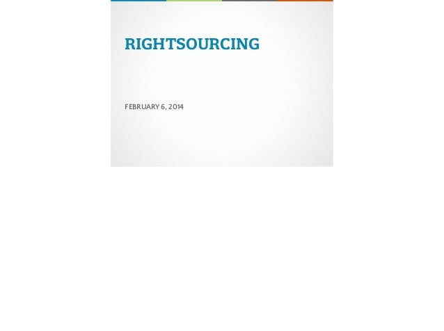 RIGHTSOURCING  FEBRUARY 6, 2014