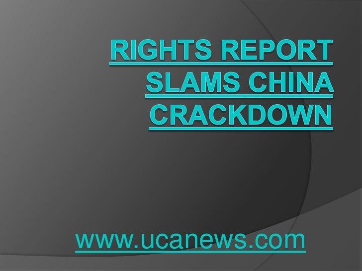 Rights report slams China crackdown<br />www.ucanews.com<br />
