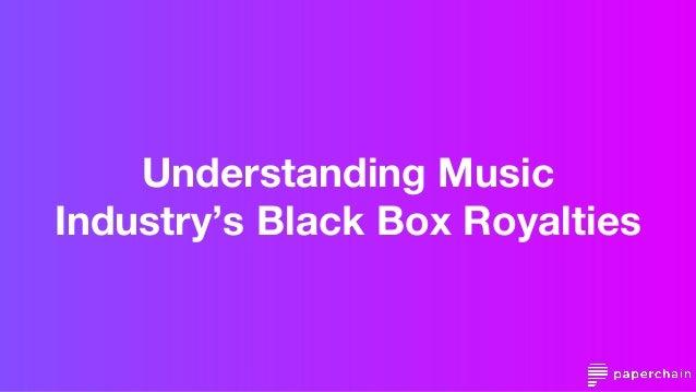 Understanding Music Industry's Black Box Royalties