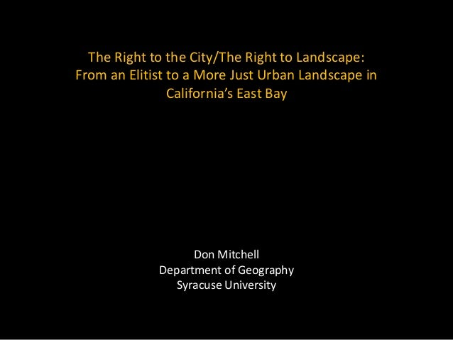The Right to the City/The Right to Landscape: From an Elitist to a More Just Urban Landscape in California's East Bay Don ...