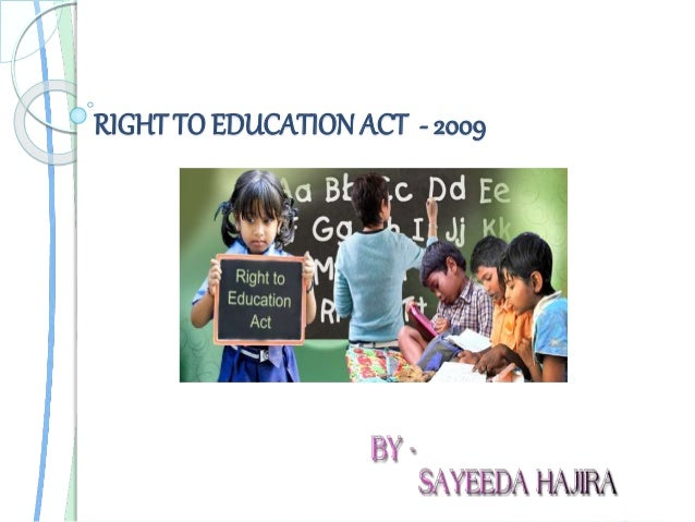 right to education act 2009 The right of children to free and compulsory education act, 2009 27 vxlr 2009 dks jkti= eas izdkf'kr a 16 qjojh 2010 dks tkjh vf/klwpuk ds vk/kkj ij vf/kfue 1 vizsy.