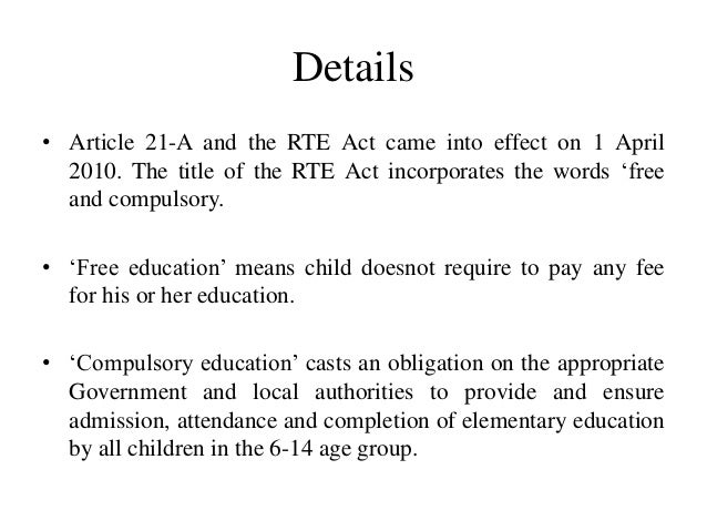 right to education act 2009 The right of children to free and compulsory education act has come into force from today, april 1, 2010 this is a historic day for the people of india as from this.