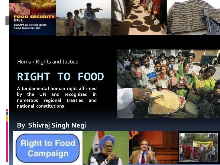 Human Rights and Justice						<br />Right to Food<br />A fundamental human right affirmed by the UN and recognized in nume...