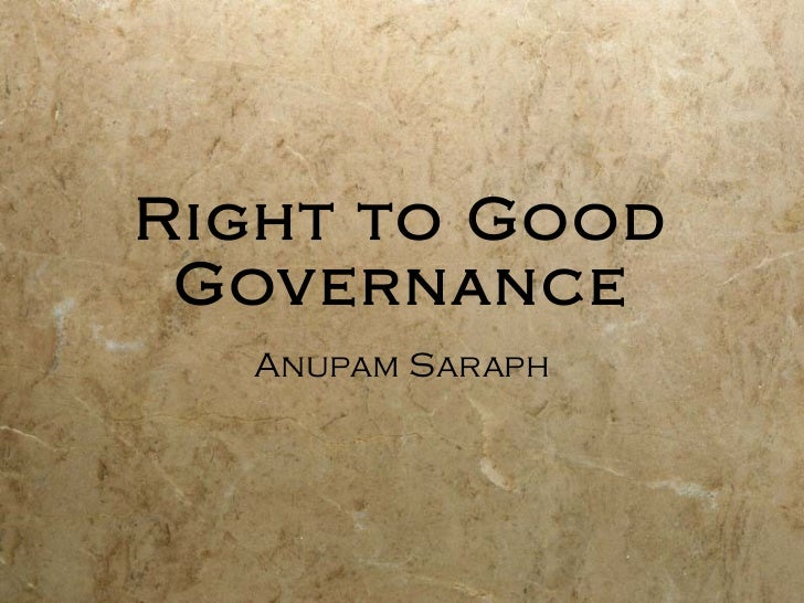 Right to Good Governance Anupam Saraph