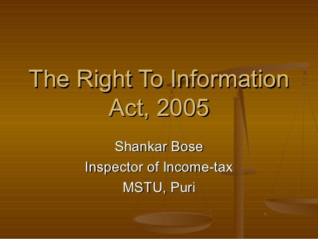 The Right To Information       Act, 2005         Shankar Bose     Inspector of Income-tax          MSTU, Puri