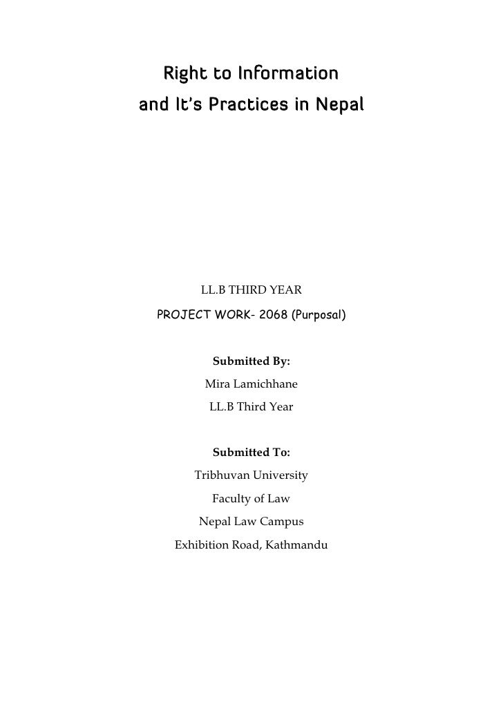 Right to Informationand Its Practices in Nepal        LL.B THIRD YEAR  PROJECT WORK- 2068 (Purposal)          Submitted By...