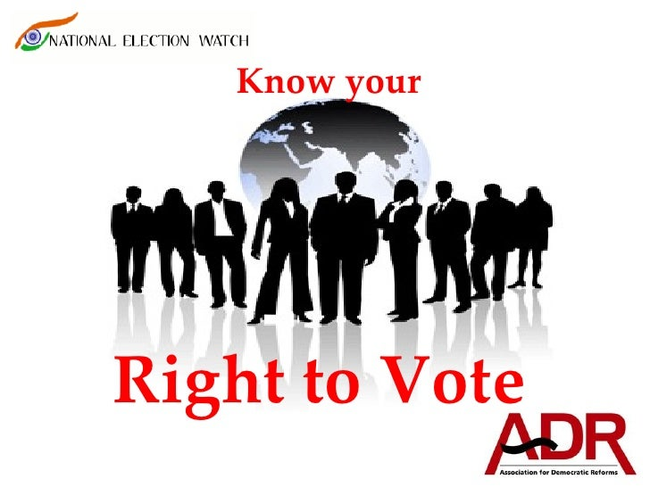 Know your     Right to Vote