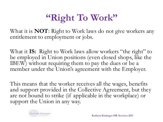 right to work laws Most of the arguments against right-to-work have little basis in fact.