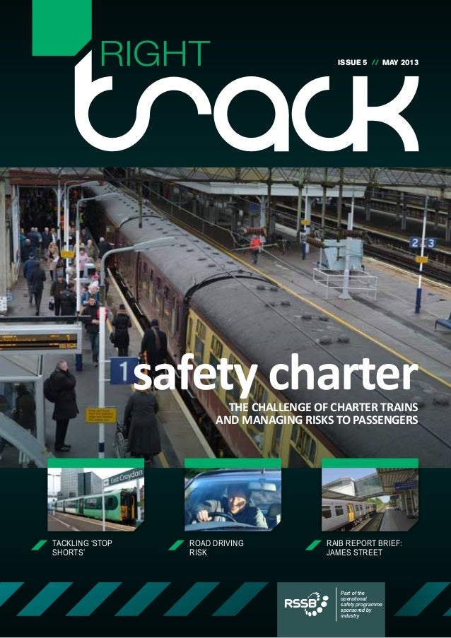 RIGHT                             ISSUE 5 // MAY 2013                 safety charter                          THE CHALLENG...
