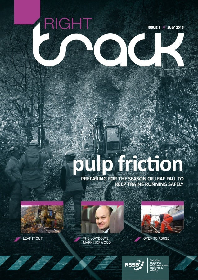 ISSUE 6 // JULY 2013 LEAF IT OUT THE LOWDOWN: MARK HOPWOOD OPEN TO ABUSE RIGHT Part of the operational safety programme sp...