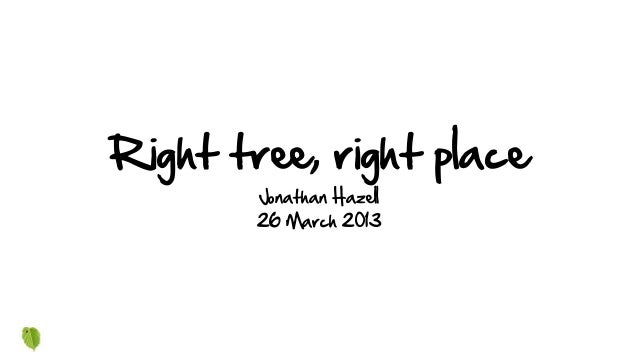 Right tree, right placeJonathan Hazell26 March 2013
