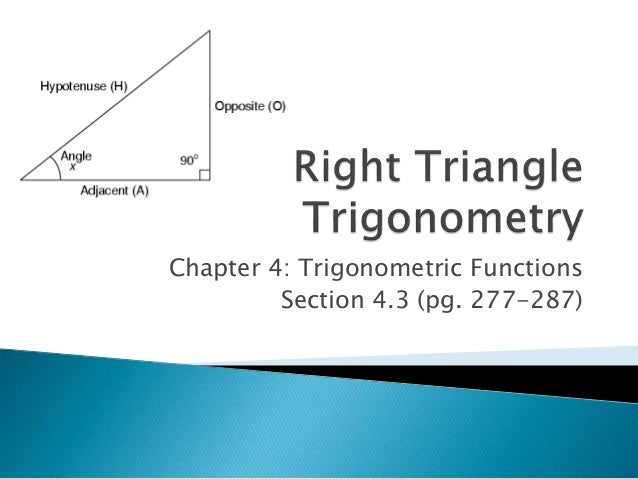 Chapter 4: Trigonometric Functions Section 4.3 (pg. 277-287)
