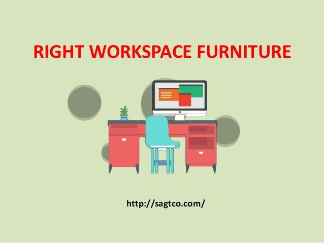 RIGHT WORKSPACE FURNITURE http://sagtco.com/