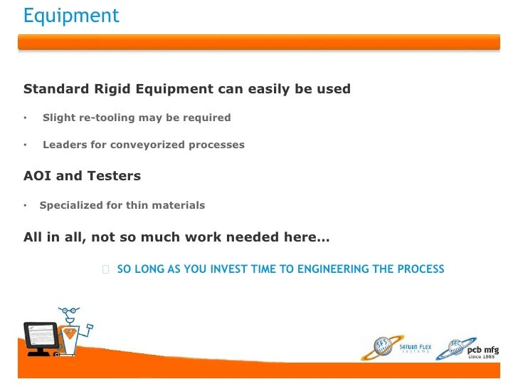 EquipmentStandard Rigid Equipment can easily be used•   Slight re-tooling may be required•   Leaders for conveyorized proc...