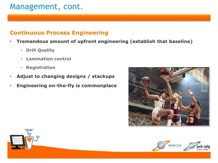 Management, cont.Continuous Process Engineering•   Tremendous amount of upfront engineering (establish that baseline)     ...
