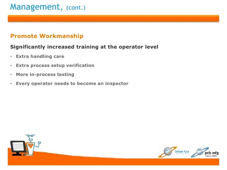 Management,             (cont.)Promote WorkmanshipSignificantly increased training at the operator level• Extra handling c...