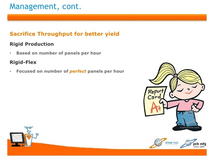 Management, cont.Sacrifice Throughput for better yieldRigid Production•   Based on number of panels per hourRigid-Flex•   ...