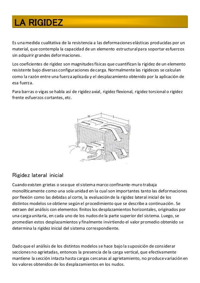 LA RIGIDEZ Es una medida cualitativa de la resistencia a las deformaciones elásticas producidas por un material, que conte...