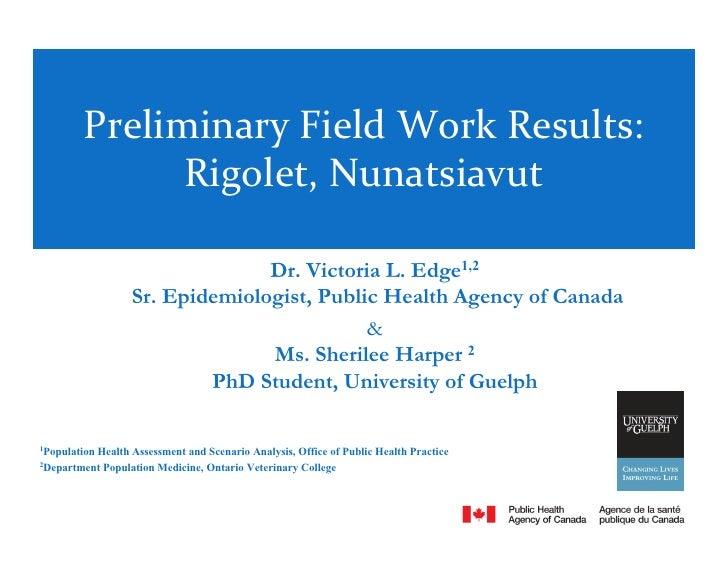 Preliminary Field Work Results:                Rigolet, Nunatsiavut                                   Dr. Victoria L. Edge...