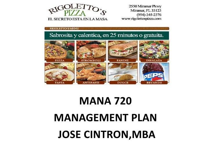 MANA 720<br />MANAGEMENT PLAN<br />JOSE CINTRON,MBA<br />