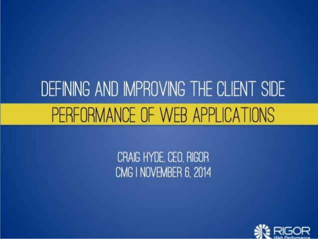 DEFINING AND IMPROVING THE CLIENT SIDE  CRAIG HYDE,  CEO.  RIGOR CMG I NOVEMBER 6. 2014