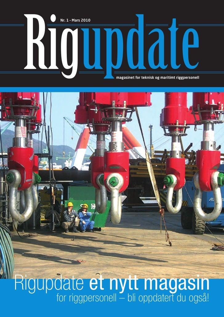 Rigupdate       Nr. 1 – Mars 2010                               magasinet for teknisk og maritimt riggpersonell     Rigupd...