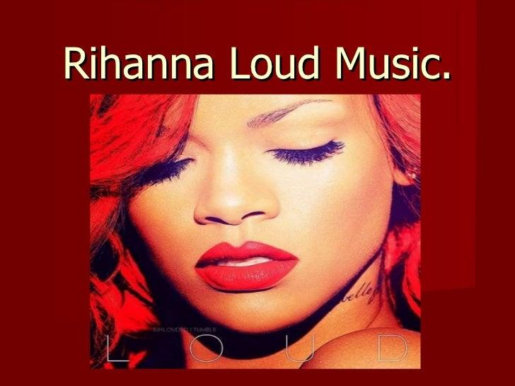Rihanna Loud Music.
