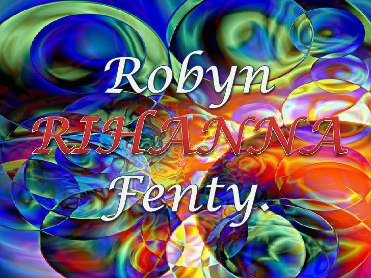 Robyn Rihanna Fenty (SaintMichael, Barbados, 20 defebrero de 1988), conocidasimplemente como Rihanna, esuna cantante, actr...